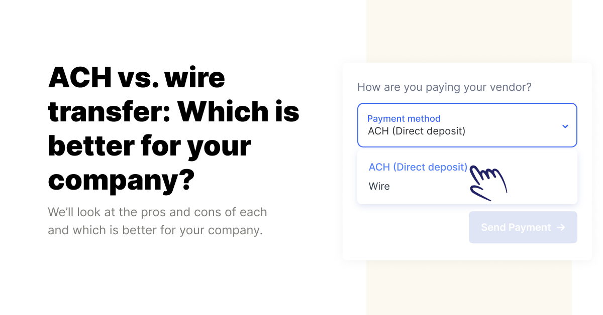 ACH vs. wire transfer: Which is better for your company?