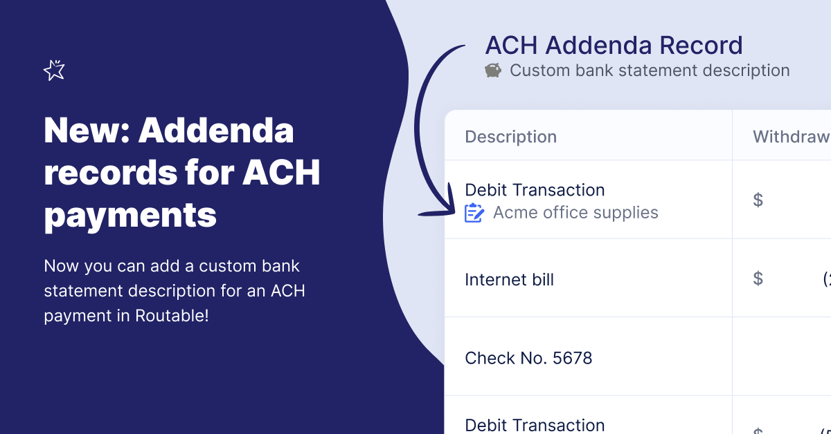 New: Routable now supports addenda records for ACH payments